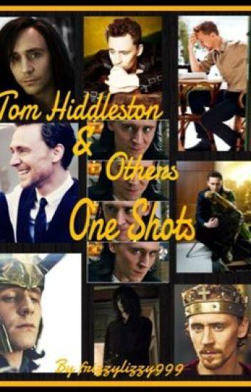 Tom Hiddleston & Others One Shots