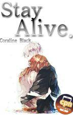 ❄ Stay Alive ❄ [Cell Phone Novel] by MonochromeXBlack