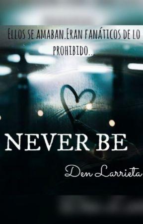 Never Be by DenLarrieta