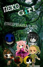 Neko Girl (creepypastas y tu) by Chechilu