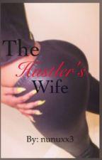 The Hustler's Wife (ON HOLD) by nunuxx3