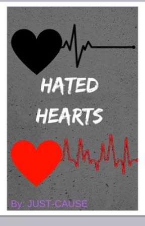 Hated Hearts by just-cause
