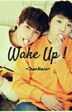 Wake Up !   JunHao [SELESAI] by FlowerHug