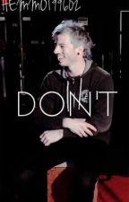 》DON'T [Josh Dun.] by Hemmo199602