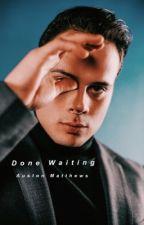 Done Waiting: Auston Matthews Sequel by Kk_lmao_1995