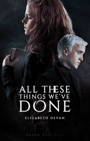 All These Things We've Done | Dramione by windswept-