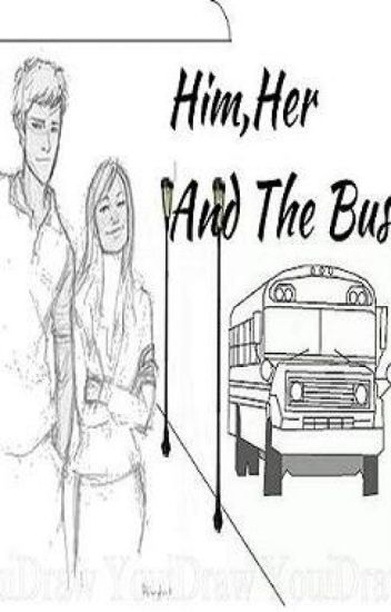 Him, Her And The Bus