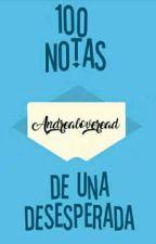 100 Notas de una desesperada by Andrealoveread