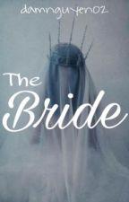 Bride Of The Reaper [Cô dâu của Tử Thần] by damnguyen02