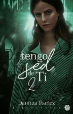 Tengo Sed de Ti - II by DanitzaIbaez