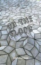 On The Floor // Brallon by TheTruestBlue