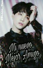 Mi Nuevo Mejor Amigo . (YoonMin) [PAUSADA] by Blood_Swag