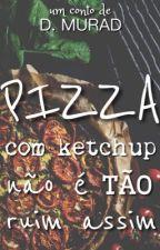Pizza com ketchup não é tão ruim assim by dmurad