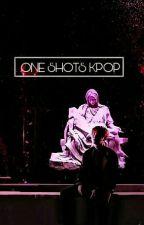 one shots kpop by hunie_hunie