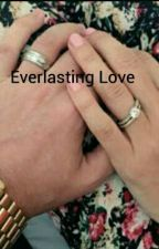 Everlasting Love  by joshleentrash4Life