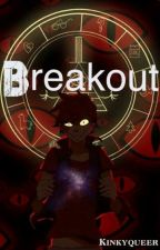 Breakout (Billdip) {Sequel to Locked Away} [COMPLETE] by kinkyqueer