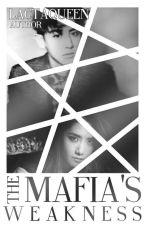 The Mafia's Weakness by hismarchgirl