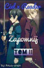 Ciel x Reader // Zapomnij// Tom II by Aniua-chan