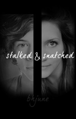 Stalked & Snatched (On Hold)