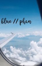 blue // phan au by cuddlyhobi