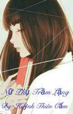 Nữ Phụ Trầm Lặng by huynhthiencam12345