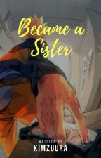 Became a Sister✔ by KimZuura