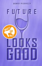 Future Looks Good #1 by whatsupwatt
