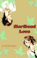 Moribund Love by MeiShinManalu