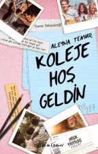 KOLEJE HOŞGELDİN by Aleyna_Temur