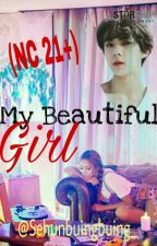 My Beautiful Girl (NC 21+) by Sehunbuingbuing_