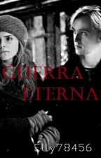 Guerra eterna || Dramione  by Elly78456