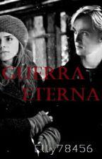 Guerra eterna || Dramione  by Elly78456
