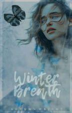 Winter Breath | Book 2 by diamondforsatan