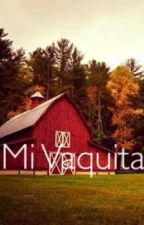 Mi Vaquita [Yaoi/Mpreg] by Chalk_Eater