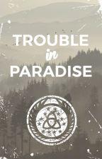 TROUBLE IN PARADISE /CLEXA-BELLARKE/ by NoN_Be_Like_Clexa