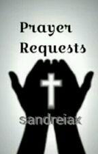 Prayer Requests by sandreiax