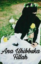 Ana Uhibbuka Fillah by Anindyarevanestika