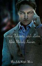 Córka Telepaty, czyli Luna Rose Melody Xavier. ( Bardzo Wolno Pisane ) by LilyNightMoon