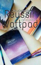 Réussir Wattpad  by Rayo_de_estrella
