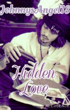 Hidden Love. by Johnnys_Angel_18