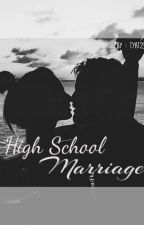 High School Marriage by tyat23