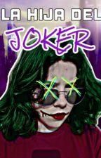 La hija del Joker by AngieJoker