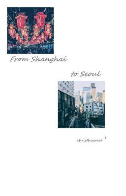 From Shanghai to Seoul || Dokyul - Doyeon x Jieqiong