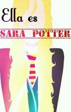Ella es Sara Potter (Editando) by unicornio_rosa19