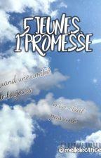5 jeunes, 1 promesse by mellelectrice