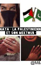 Inaya •La palestinienne et son mektoub•  by marwa_aicha