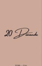 20 Domande by MyAlteregoCanSeeYou