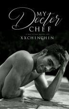 My Doctor Chef by xxChinChin