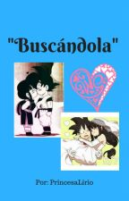 """BUSCÁNDOLA"" by PrincesaLirio"