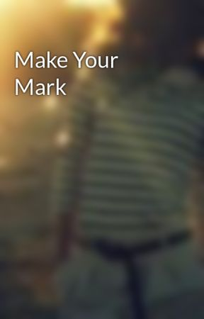 Make Your Mark by Spg041